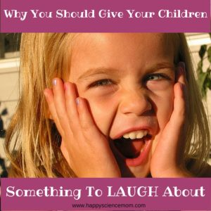 Why You Should GiveYour Children Something To Laugh About